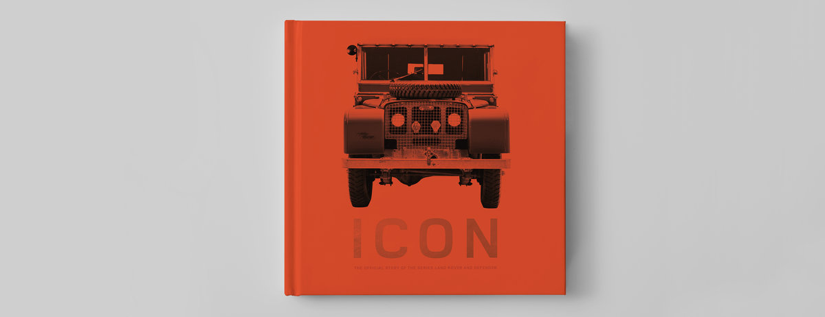 COMING SOON – ICON: THE DEFINITIVE BOOK OF THE SERIES LAND ROVER AND DEFENDER