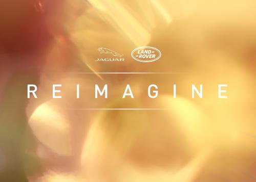 """""""REIMAGINE"""": JAGUAR LAND ROVER GEHT IN DIE ZUKUNFT – MIT MODERNEM LUXUS UND UNVERWECHSELBAREM DESIGN"""